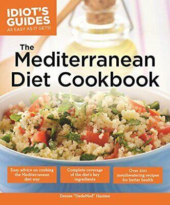 The Mediterranean Diet Cookbook: Over 200 Delicious Recipes for Better (The Best Mediterranean Cookbook)
