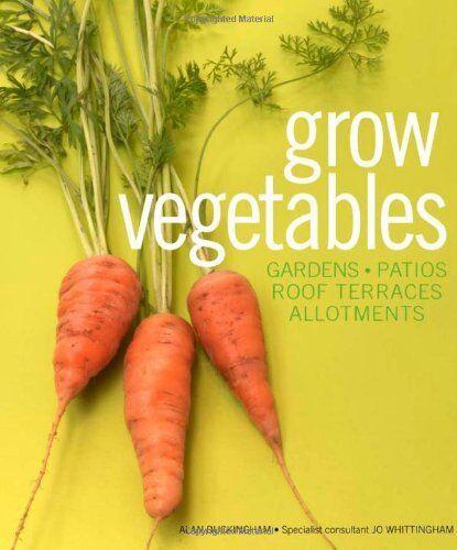 Grow Vegetables (Gardening),Alan Buckingham, Jo Whittingham
