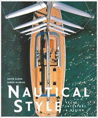 Nautical Style: Yacht Interiors and Design by David Glenn, Simon McBride