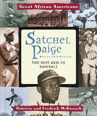Satchel Paige: The Best Arm in Baseball (Great African Americans) by Patricia