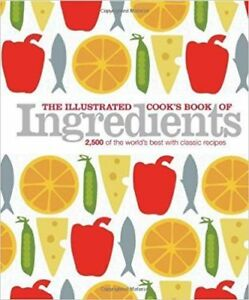 Hardcover - The Illustrated Cook's Book of Ingredients $ 10