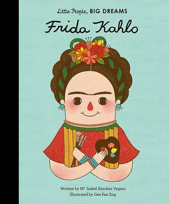 Little People, Big Dreams: Frida Kahlo: 2, Maria Isabel Sanchez Vegara, New,