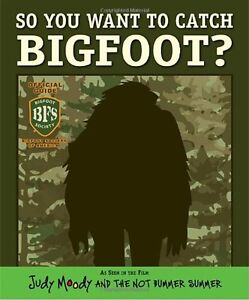 So You Want To Catch Bigfoot Book $20 OBO
