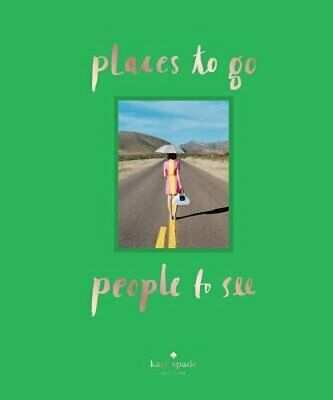 kate spade new york: places to go, people to see by Kate Spa