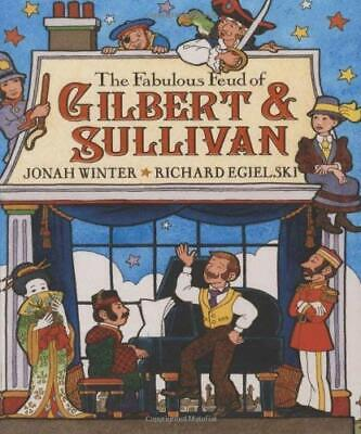 The Fabulous Feud of Gilbert and Sullivan by Winter, Jonah