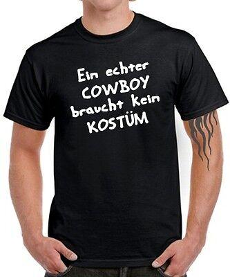 T-Shirt EIN ECHTER COWBOY BRAUCHT KEIN KOSTÜM Fasching Verkleidung Spruch lustig