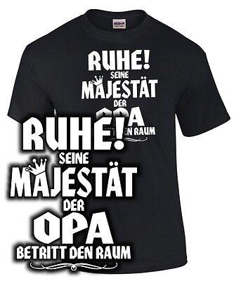 Opa T-shirt (OPA T-Shirt Fun SEINE MAJESTÄT RUHE ! Spruch lustig Opi Geschenk Enkel Enkelin)