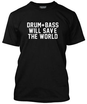 Drum and Bass Will Sparen sie The World T-shirt Club Music Ibiza Herren Alle