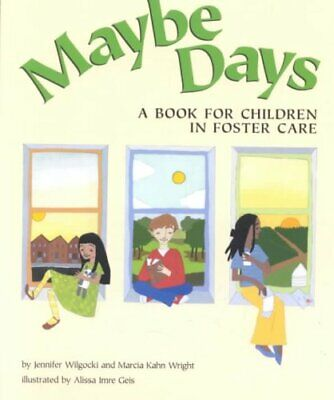 Maybe Days A Book for Children in Foster Care by Jennifer Wilgocki -