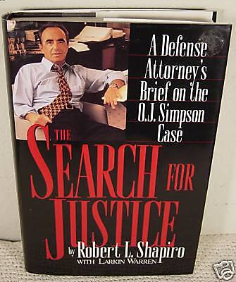 Robert L  Shapiro  The Search For Justice Signed 1996