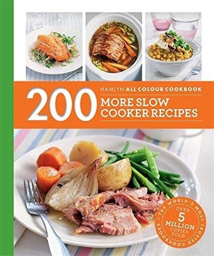 200 More fornello lento Recipes: Hamlyn TUTTE LE RICETTE A COLORI