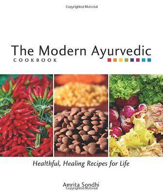 The Modern Ayurvedic Cookbook: Healthful, Healing Recipes for Life by Amrita Son