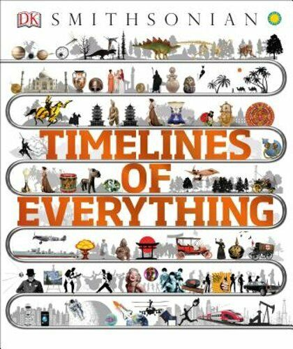 Timelines of Everything by DK: New