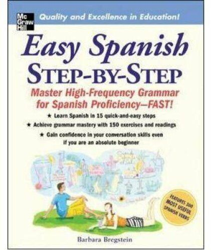 Easy Spanish Step-by-Step Mastering High-Frequency Grammar for ... 9780071463386