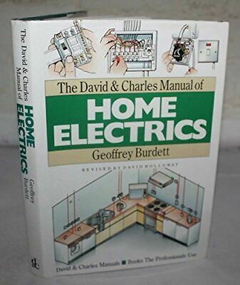 Burdett, Geoffrey, The David and Charles Manual of Home Electrics, Very Good, Ha