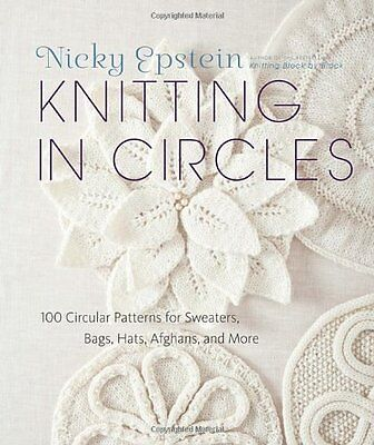 Knitting in Circles 100 Circular Patterns for Sweaters..Nicky Epstein (Hardcover
