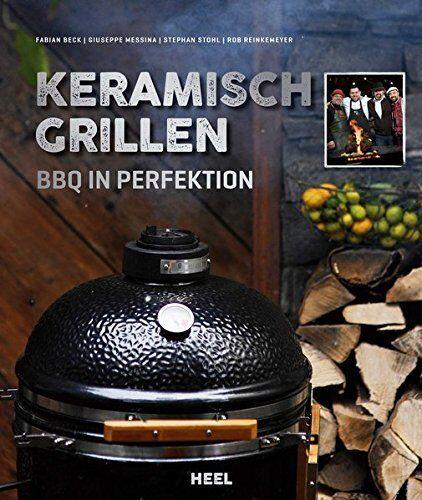 Keramisch Grillen in Perfektion Karamikgrill Smoker Rezepte Geräte Gebrauch Buch