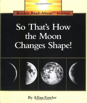 So Thats How the Moon Changes Shape! (Rookie Read-About Science (Paperback)) by