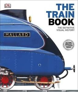 NEW The Train Book : The Definitive Visual History DK Hardcover Free Shipping