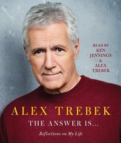 The Answer Is . . .: Reflections on My Life by Alex Trebek: New Audiobook