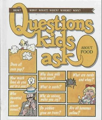 Questions Kids Ask About Food (Questions Kids Ask, Questions Children Ask About Food