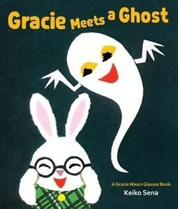 Gracie Meets a Ghost by Sena, Keiko -Hcover