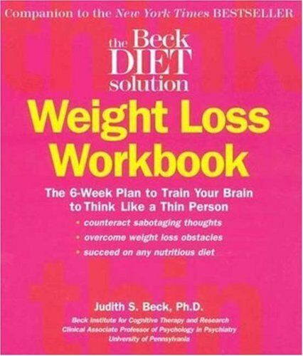 Beck Diet Solution Weight Loss Workbook: The 6-wee