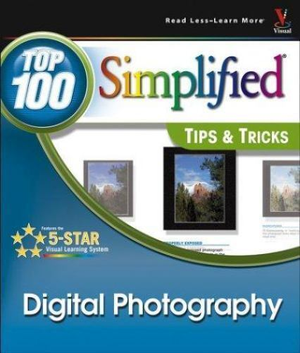 Digital Photography: Top 100 Simplified Tips & Tricks 1