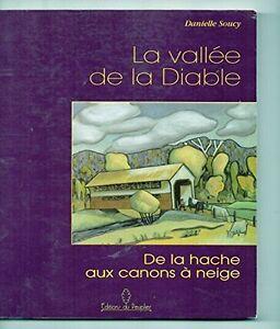 LA VALLEE DE LA DIABLE/ DE La Hache Aux Canon A Neige