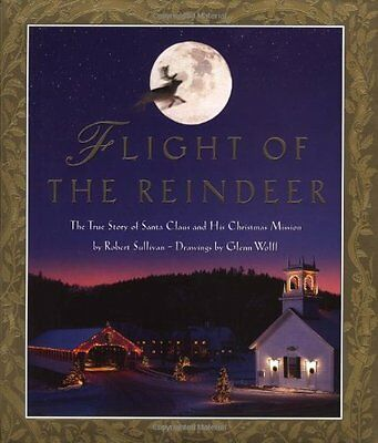 Flight of the Reindeer: The True Story of Santa Claus and his Christmas Mission - Story Of Santa Claus