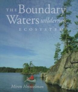 The Boundary Waters Wilderness Ecology by Miron Heinselman (Paperback, 1999)