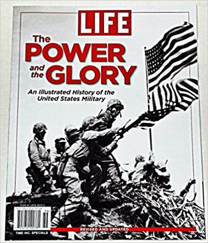 "TIME INC.SPECIAL LIFE Magazine 2013""THE POWER AND THE GLORY HISTORY US MILITARY"""