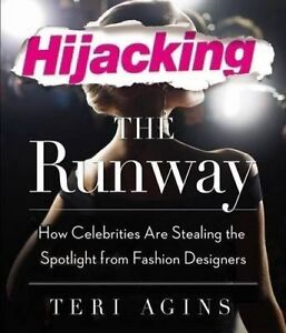 Hijacking the Runway: How Celebrities Are Stealing the Spotlight  by Ag CD-AUDIO