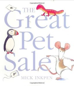 The Great Pet Sale - Mick Inkpen - Brand New PB - BOOK:0340918179