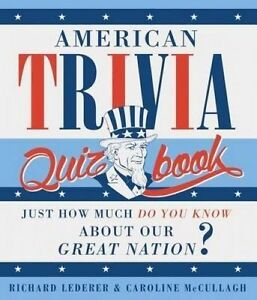 American Trivia Quiz Book Just How Much Do You Know about Our Gr by Lederer Rich