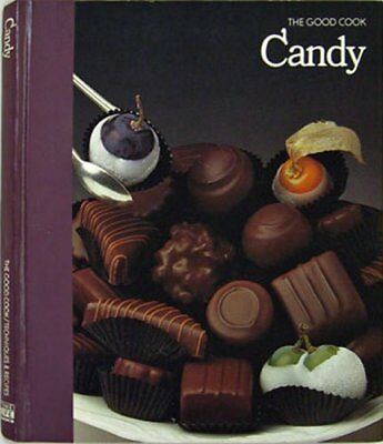 Candy  The Good Cook Techniques  Amp  Recipes Series