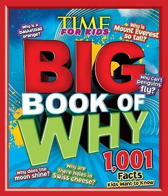 Time for Kids: Big Book of Why - 1,001 Facts Kids Want to Know (TIME for Kids (Kids Big Book)