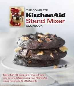 The Complete Kitchenaid Stand Mixer Cookbook Book Other For Sale