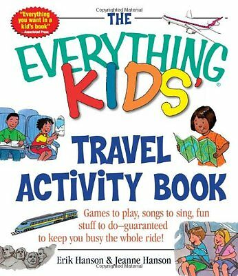The Everything Kids Travel Activity Book: Games to Play, Songs to Sing, Fun Stu - Kids Activity Book