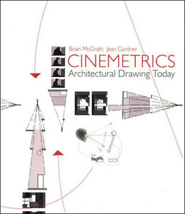 CINEMETRICS: Architectural Drawing Today by McGrath & Gardner