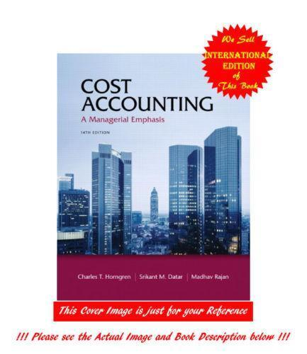 solution manual cost accounting managerial emphasis Cost accounting by international cost accounting: a managerial emphasis brand new, international/global edition, not loose leaf version,no solution manual.