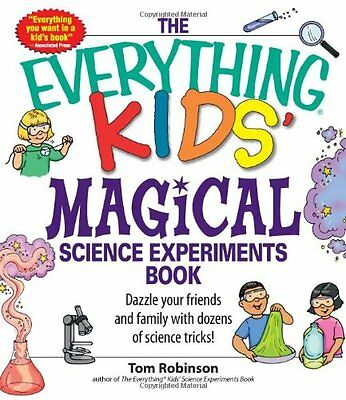 The Everything Kids Magical Science Experiments Book: Dazzle your friends and f