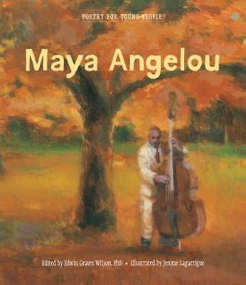Poetry for Young People: Maya Angelou by Dr. Wilson, Edwin Graves: Used