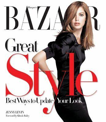 Harper's BAZAAR Great Style: Best Ways to Update Your Look by Levin, Jenny Book