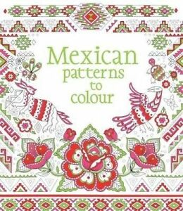 LAWRIE-TAYLOR-Mexican-Patterns-to-Colour-Large-Paperback