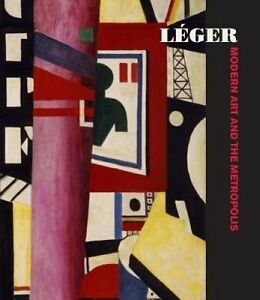 Leger #8211; Modern Art and the Metropolis, Anna Vallye