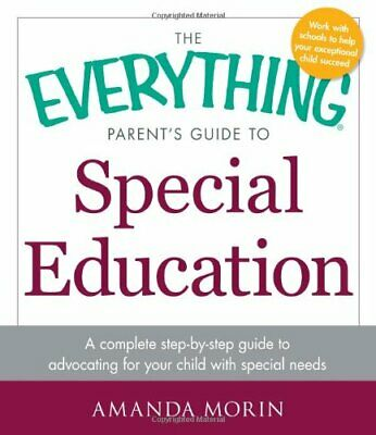 The Everything Parent s Guide to Special Education  A Complete (The Everything Parents Guide To Special Education)