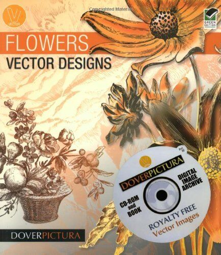 NEW Flowers Vector Designs (Dover Pictura Electronic Clip Art) by Alan Weller