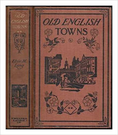 Old English towns / by Elsie M. Lang Hardcover