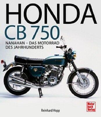 Hopp: Honda CB 750 - Nanahan Das Motorrad des Jahrhunderts Bildband Technik NEU